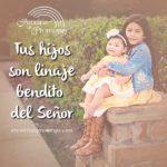 Tus hijos: linaje bendito del Señor