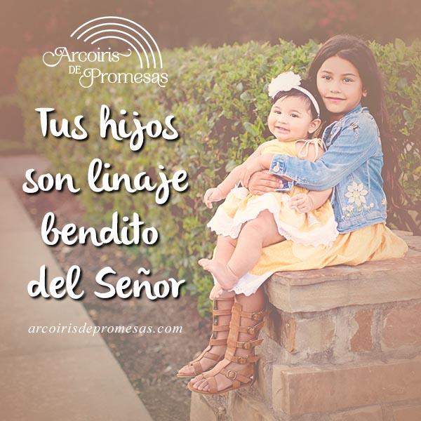 tus hijos linaje bendito del señor promesa para los hijos