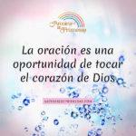 Oración toca el corazón de Dios