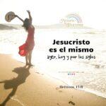 Jesucristo es el mismo