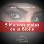 Top 5: Mujeres malas de la Biblia