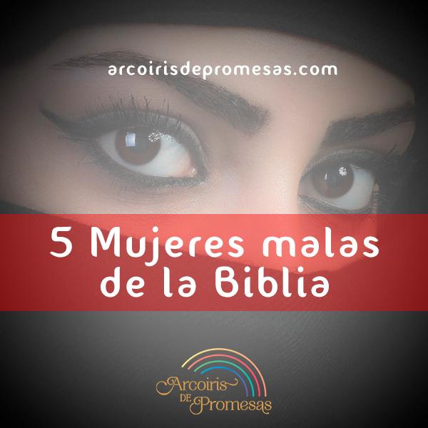 mujeres malas de la biblia curiosidades biblicas
