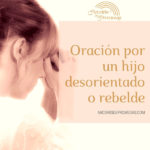 Oración por un hijo rebelde