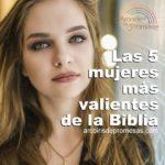 Top 5: Mujeres valientes de la Biblia