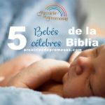 TOP 5: Bebés célebres de la Biblia